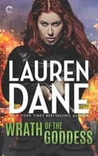 Wrath of the Goddess - An Epic Urban Fantasy Novel ebook by Lauren Dane