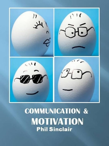 Communication & Motivation ebook by Philip Sinclair