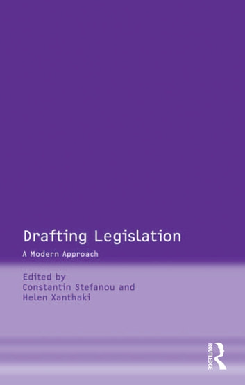 Drafting Legislation - A Modern Approach ebook by Constantin Stefanou