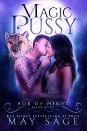 Magic Pussy ebook by May Sage
