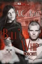 Bull's Whip ebook by A.C. Katt