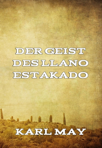 Der Geist des Llano Estakado ebook by Karl May