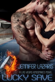 Lucky Save - The Las Vegas Kingsnakes Series, #2 ebook by Jennifer Lazaris