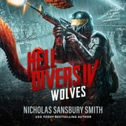 Hell Divers IV: Wolves 有聲書 by Nicholas Sansbury Smith