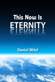 This Now Is Eternity ebook by Daniel Mitel