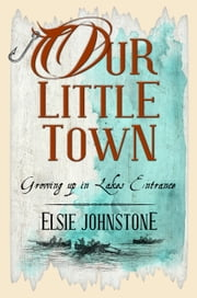 Our Little Town ebook by Elsie Johnstone