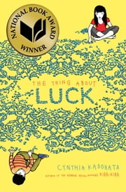 The Thing About Luck ebook by Cynthia Kadohata,Julia Kuo