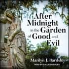 After Midnight in the Garden of Good and Evil audiobook by