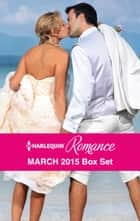 Harlequin Romance March 2015 Box Set ebook by Rebecca Winters,Jennifer Faye,Lucy Gordon,Nikki Logan