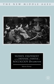 Women, Enjoyment, and the Defense of Virtue in Boccaccio's Decameron ebook by Valerio Ferme