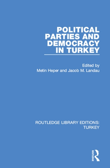 Political Parties and Democracy in Turkey ebook by