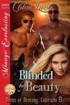 Blinded by Beauty ebook by Chloe Lang