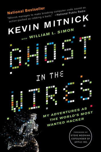 Ghost in the Wires - My Adventures as the World's Most Wanted Hacker ebook by Kevin Mitnick