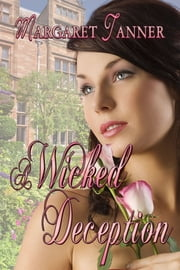 A Wicked Deception ebook by Margaret Tanner