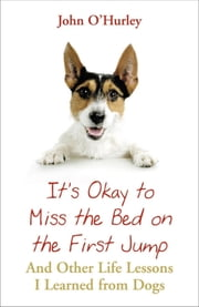 It's OK to Miss the Bed on the First Jump ebook by John O'hurley