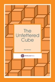 The Unfettered Cube - A poem ebook by Mark Brayley