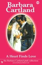 A Heart Finds Love ebook by Barbara Cartland