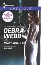 Ready, Aim...I Do! - An Anthology ebook by Debra Webb