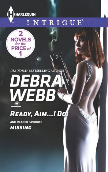Ready, Aim...I Do! - Missing ebook by Debra Webb