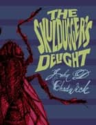 The Skuldugger's Delight ebook by John D. Chadwick
