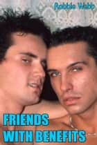 Friends With Benefits eBook by Robbie Webb