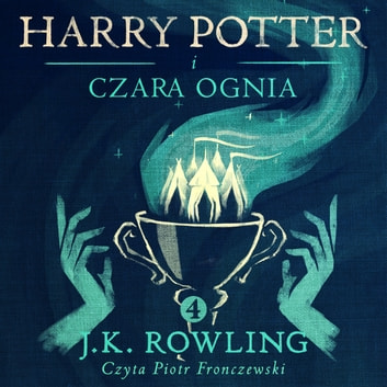 Harry Potter i Czara Ognia audiobook by J.K. Rowling,Olly Moss