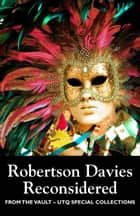 Robertson Davies Reconsidered (From the Vault: UTQ Special Collections) ebook by Russell Morton Brown, Donna Bennett