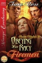 Obeying Her Racy Firemen ebook by Tara Rose