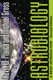 Astrobiology - A Brief Introduction ebook by Kevin W. Plaxco,Michael Gross