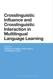 Crosslinguistic Influence and Crosslinguistic Interaction in Multilingual Language Learning ebook by