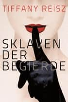 Sklaven der Begierde ebook by Tiffany Reisz