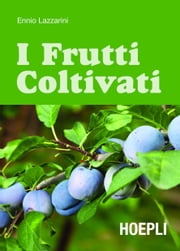 I frutti coltivati ebook by Ennio Lazzarini