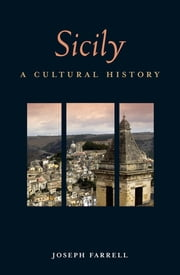 Sicily: A Cultural History ebook by Joseph Farrell