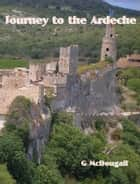 Journey to the Ardeche ebook by G McDougall