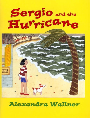 Sergio and the Hurricane ebook by Alexandra Wallner