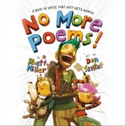 No More Poems! - A Book in Verse That Just Gets Worse Audiolibro by Rhett Miller, Dan Santat