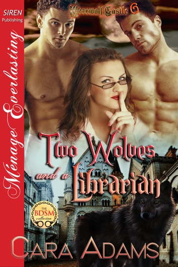 Two Wolves and a Librarian ebook by Cara Adams