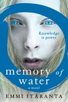 Memory of Water - A Novel ebook by Emmi Itäranta