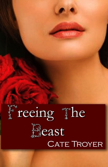 Freeing the Beast ebook by Cate Troyer