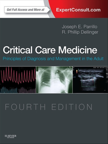 Critical Care Medicine E-Book - Principles of Diagnosis and Management in the Adult ebook by Joseph E. Parrillo, MD, FCCM,R. Phillip Dellinger, MD, MS