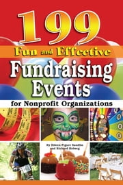 199 Fun and Effective Fundraising Events for Non-Profit Organizations ebook by Richard Helweg