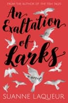 An Exaltation of Larks (Venery, Book 1) ebook by Suanne Laqueur