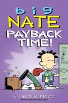 Big Nate: Payback Time! ebook by