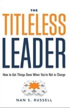 The Titleless Leader ebook by Nan S. Russell