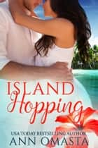 Island Hopping ebook by Ann Omasta