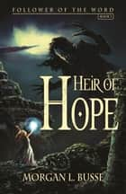 Heir of Hope ebook by Morgan L. Busse