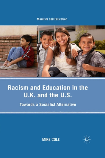 Racism and Education in the U.K. and the U.S. - Towards a Socialist Alternative ebook by Mike Cole