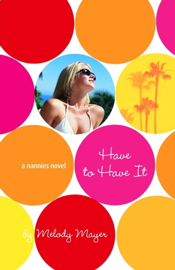 The Nannies: Have to Have It ebook by Melody Mayer