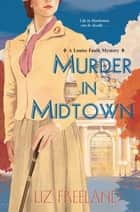 Murder in Midtown ebook by Liz Freeland