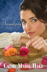Serendipity (Only In Gooding Book #5) ebook by Cathy Marie Hake